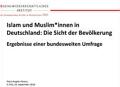 Islam und Muslim*innen in Deutschland: Die Sicht der Bevölkerung