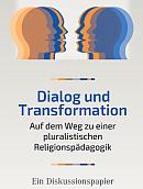 Dialog und Transformation. Auf dem Weg zu einer pluralistischen Religionspädagogi